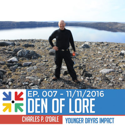 EP. 007 – Younger Dryas Extinction Impact Event w/ Charles P. O'Dale