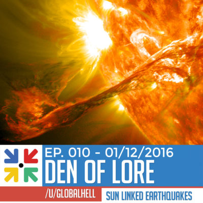 EP. 010 – Sun Linked Earthquakes w/ /u/GlobalHell