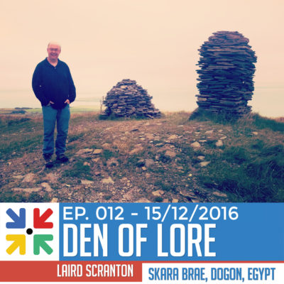 EP. 012 – Skara Brae & Egypt w/ Laird Scranton