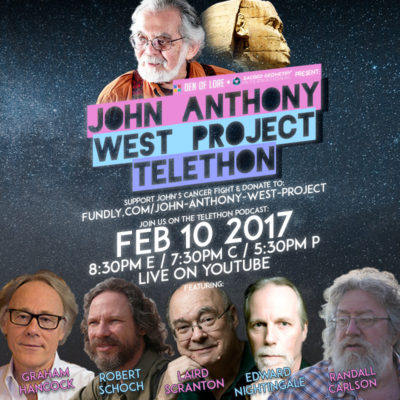 EP. 022 – John Anthony West Project Telethon w/ Graham Hancock, Randall Carlson, Robert Schoch, Laird Scranton, Edward Nightingale & MORE